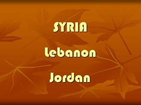 SYRIA Lebanon Jordan. Day 1 Meet and assist transfer to hotel dinner, overnight.