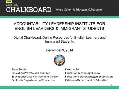 ACCOUNTABILITY LEADERSHIP INSTITUTE FOR ENGLISH LEARNERS & IMMIGRANT STUDENTS Digital Chalkboard: Online Resources for English Learners and Immigrant Students.