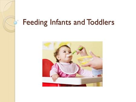 Feeding Infants and Toddlers. How to feed a bottle to an infant.