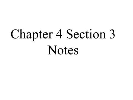 Chapter 4 Section 3 Notes.