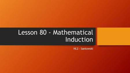 Lesson 80 - Mathematical Induction HL2 - Santowski.