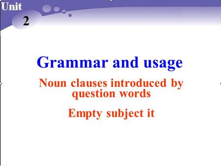 Grammar and usage Noun clauses introduced by question words Empty subject it.