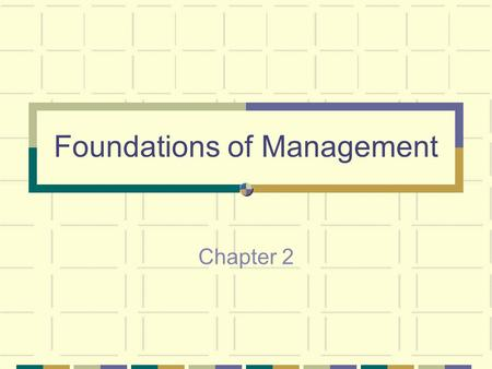 Foundations of Management Chapter 2. Classic Theories 1. Scientific Management One best way Efficiency is key Focus on individual workers Taylor, Gilbreath.