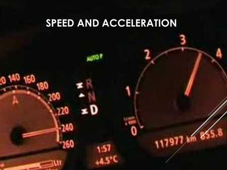 SPEED AND ACCELERATION. MOTION  Motion occurs when an object changes position relative to a reference point  You do not need to see an object in motion.
