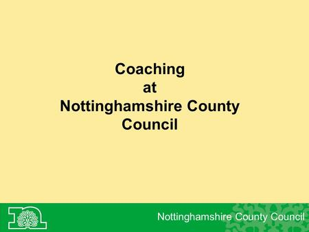 Coaching at Nottinghamshire County Council Nottinghamshire County Council.