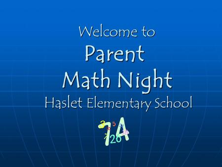 Welcome to Parent Math Night Haslet Elementary School.
