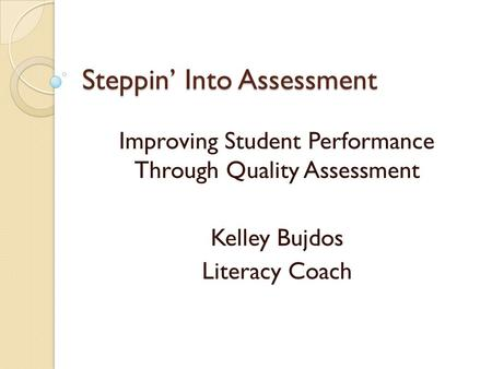 Steppin' Into Assessment