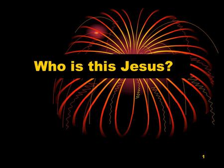 1 Who is this Jesus?. 2 John 20:30,31 John 1:1,2 John 1:14.