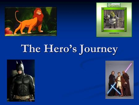 "The Hero's Journey. What makes a ""hero""? Right now, take a few moments to jot down some CLASSIC HEROES and who some of your heroes are. Be sure to write."
