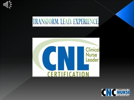 The Clinical Nurse Leader SM (CNL) is a fast emerging nursing role developed by the American Association of Colleges of Nursing. The CNL is a master's.