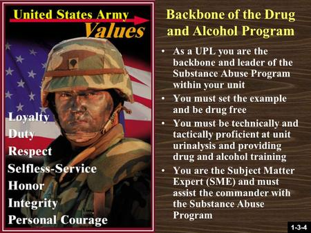 1-3-4 Backbone of the Drug and Alcohol Program As a UPL you are the backbone and leader of the Substance Abuse Program within your unit You must set the.