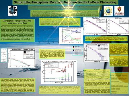 Study of the Atmospheric Muon and Neutrinos for the IceCube Observatory Ryan Birdsall Paolo Desiati, Patrick Berghaus,