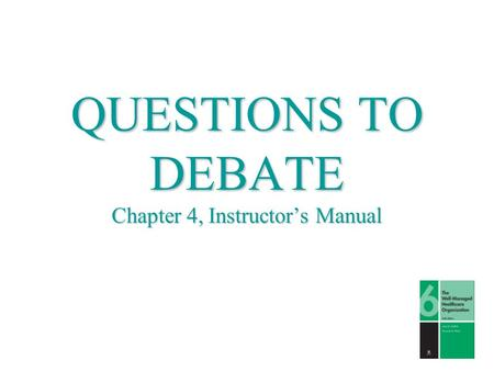QUESTIONS TO DEBATE Chapter 4, Instructor's Manual.