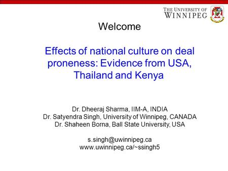 Welcome Effects of national culture on deal proneness: Evidence from USA, Thailand and Kenya Dr. Dheeraj Sharma, IIM-A, INDIA Dr. Satyendra Singh, University.