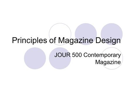 Principles of Magazine Design JOUR 500 Contemporary Magazine.