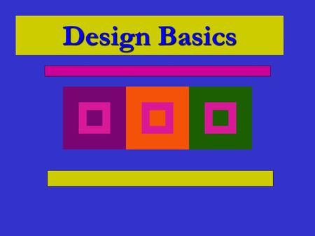 Design Basics. Introduction to Design de-sign 1. To prepare the preliminary sketch or the plans for (a work to be executed) esp. to plan the form and.