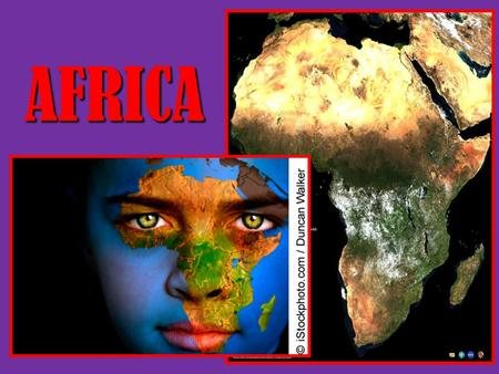 AFRICA. Did You Know? 2 nd largest continent in the world One-fifth of Earth's land surface Earliest evidence of human beings.