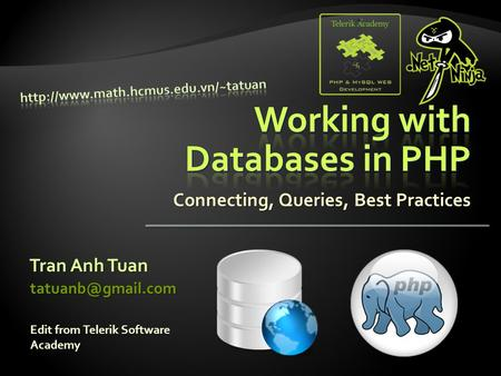Connecting, Queries, Best Practices Tran Anh Tuan Edit from Telerik Software Academy