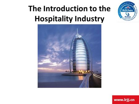 Www.lrjj.cn The Introduction to the Hospitality Industry.
