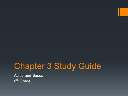 Chapter 3 Study Guide Acids and Bases 8 th Grade.