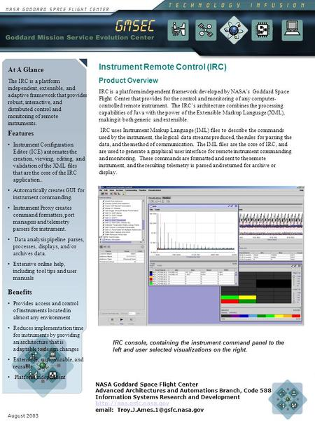 August 2003 At A Glance The IRC is a platform independent, extensible, and adaptive framework that provides robust, interactive, and distributed control.