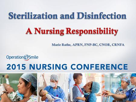 Sterilization and DisinfectionSterilization and Disinfection A Nursing Responsibility Marie Rathe, APRN, FNP-BC, CNOR, CRNFA.