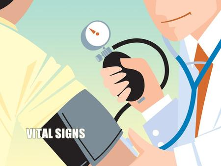 Vital Signs Vital signs are important indicators of health states of the body Vitals Signs Defined as: various determinations that provide basic body.