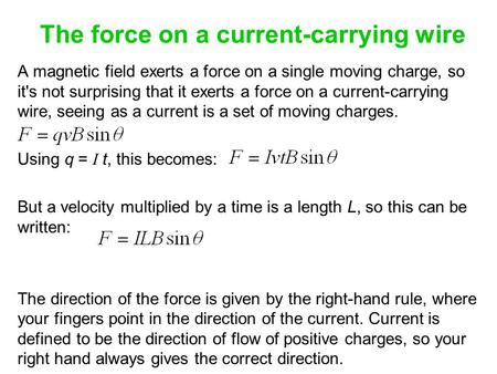 The force on a current-carrying wire A magnetic field exerts a force on a single moving charge, so it's not surprising that it exerts a force on a current-carrying.