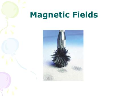Magnetic Fields. Magnetic Fields and Forces a single magnetic pole has never been isolated magnetic poles are always found in pairs Earth itself is a.