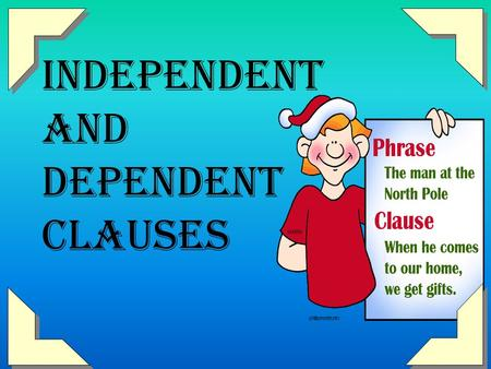 Independent and dependent clauses Independent clause Native Americans lived on the island until they were attacked. Dependent clause.