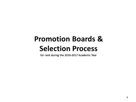 1 Promotion Boards & Selection Process for rank during the 2016-2017 Academic Year.