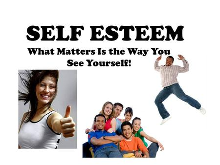 does self esteem effect chances for The majority of us teens have self-esteem issues that will follow them into adulthood.