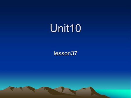 Unit10 lesson37. Teaching Aims A : Learn and master the following words and phrases:programmer,make record,take port in,eat up, and think of B : Improve.