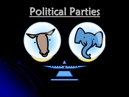 Political Parties. Groups of voters with common interests who want to influence the government Groups of voters with common interests who want to influence.