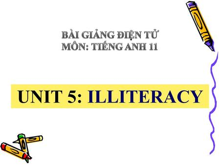 UNIT 5: ILLITERACY. Match each expression with the most suitable statement.