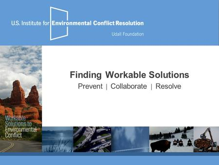 Finding Workable Solutions Prevent │ Collaborate │ Resolve.