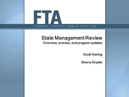 State Management Review Overview, process, and program updates Scott Giering Sherry Snyder.