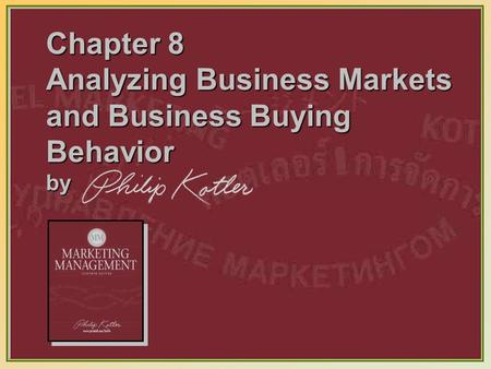 8-1 Chapter 8 Analyzing Business Markets and Business Buying Behavior by.