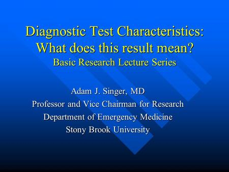 Diagnostic Test Characteristics: What does this result mean