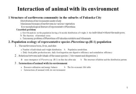 1 Interaction of animal with its environment 1 Structure of earthworm community in the suburbs of Fukuoka City Distribution of environments under study.