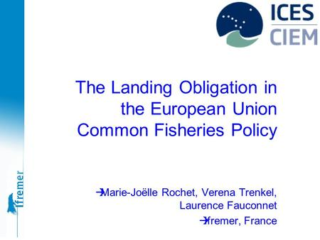 The Landing Obligation in the European Union Common Fisheries Policy
