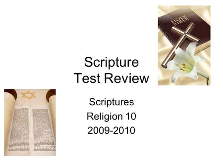 Scripture Test Review Scriptures Religion 10 2009-2010.