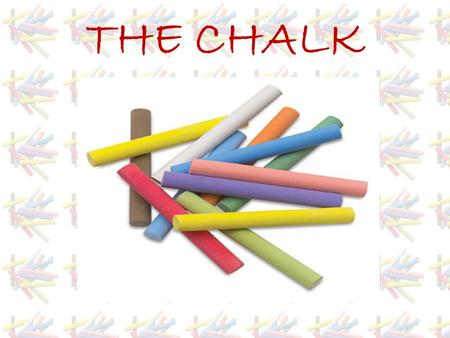 THE CHALK. WHAT IS CHALK? Chalk is a form of limestone that is distinguished by its relative purity and close, fine grain. Humans have been using it for.