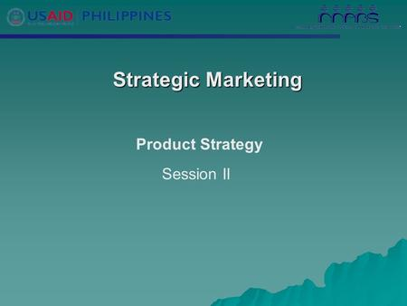 Strategic Marketing Strategic Marketing Product Strategy Session II.
