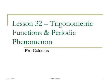 10.5 Write Trigonometric Functions and Models What is a ...