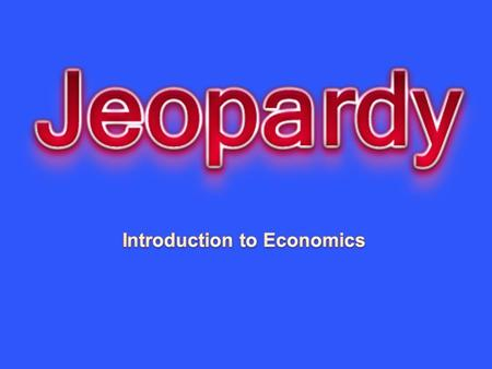 Vocabulary Economic Basics Economic Systems Money and Banks 10 20 30 40 50.