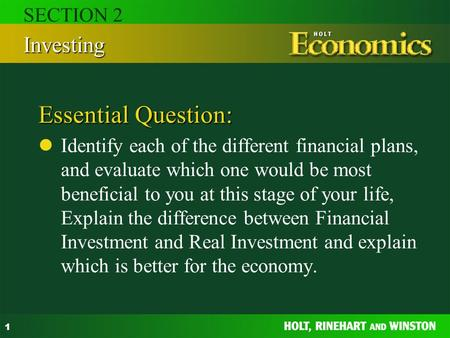 1 Essential Question: Identify each of the different financial plans, and evaluate which one would be most beneficial to you at this stage of your life,