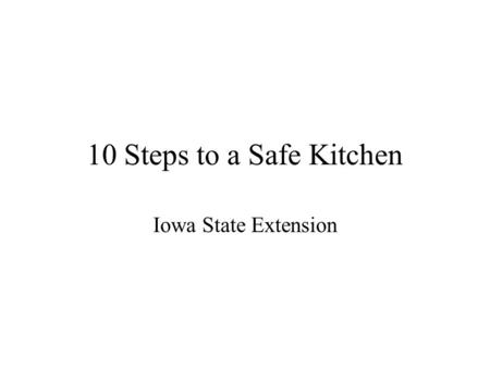 10 Steps to a Safe Kitchen Iowa State Extension. Step One: Your Refrigerator Keep your refrigerator at 40° F (4° C) or less. A temperature of 40°F or.