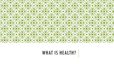 WHAT IS HEALTH?. PHYSICAL HEALTH Physical Health: The condition of a person's body.  Includes: Eating health meals, and getting enough sleep and exercise.