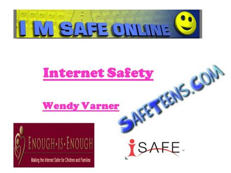 Internet Safety Wendy Varner. Internet Safety –The goal is to educate students on how to avoid dangerous, inappropriate, or unlawful online behavior.